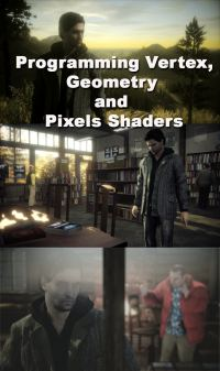 Programming Vertex, Geometry and Pixel Shaders