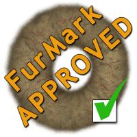 FurMark approved - FurMark proof