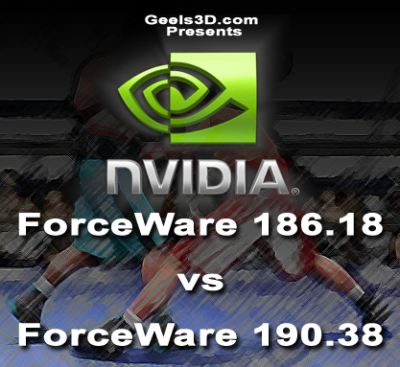 NVIDIA ForceWare 186.18 vs ForceWare 190.38