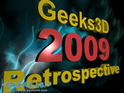 Geeks3D - 2009 Retrospective