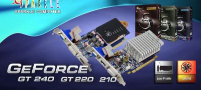 SPARKLE GeForce 210, GT 220, GT 240 Noiseless anf Low Profile